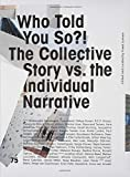 Who Told You So?!: The Collective Story vs. the Individual Narrative