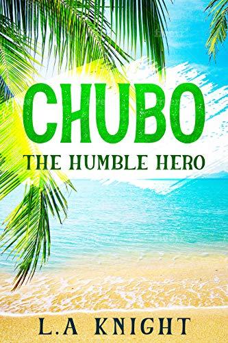 Chubo: The humble hero (English Edition)