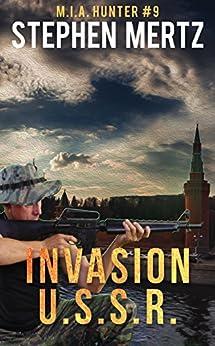 Invasion U.S.S.R. (M.I.A. Hunter Book 9) by [Stephen Mertz]