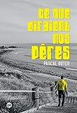 Ce que diraient nos pères (Fiction) - Format Kindle - 11,99 €