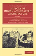 History of Indian and Eastern Architecture: Volume 2 (Cambridge Library Collection - Art and Architecture)