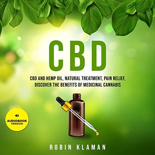 Page de couverture de CBD: CBD and Hemp Oil, Natural Treatment, Pain Relief, Discover the Benefits of Medical Cannabis