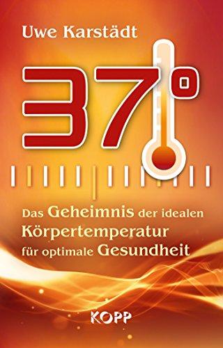 37°: Das Geheimnis der idealen Körpertemperatur für optimale Gesundheit