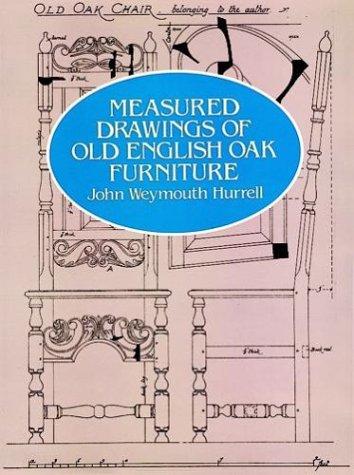 Measured Drawings of Old English Oak Furniture