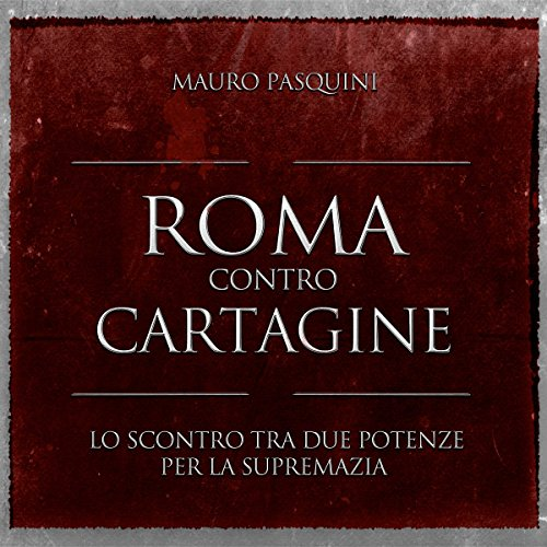 Roma contro Cartagine audiobook cover art
