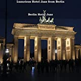 Luxurious Hotel Jazz from Berlin