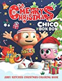 Chico Bon Bon Christmas Coloring Book: A Coloring Book For Kids And Adults To Color Many Stunning Unique Chico Bon Bon Images (Premium Abstract Cover vol.11)