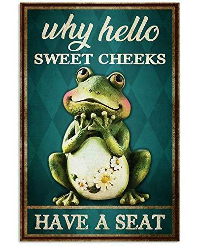 Pintura de estaño Frog Why Hello Sweet Cheeks Have A Seat Wall Art Teater Kitchen Store Bar Retro Wall Home Bar Pub Vintage Cafe Decor 8x12 pulgadas