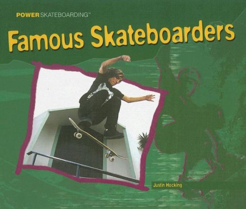 Famous Skateboarders (Power Skateboarding)