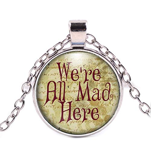 We're All Mad Here Necklace, Quote Jewelry, Literary Jewelry