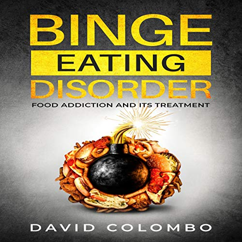 Binge Eating Disorder Audiobook By David Colombo cover art