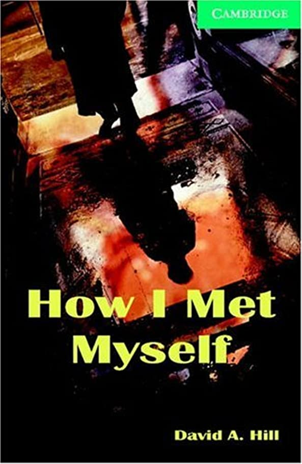 下着頼る松の木How I Met Myself Level 3 (Cambridge English Readers) (English Edition)