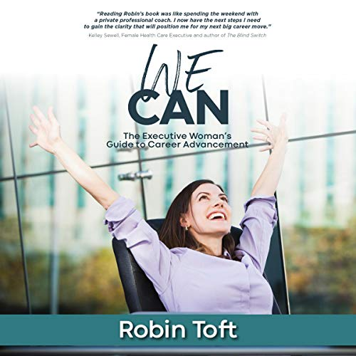 We Can: The Executive Woman's Guide to Career Advancement cover art