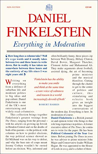 Everything in Moderation: The must-read collection of Daniel Finkelstein's greatest columns in The Times (English Edition)