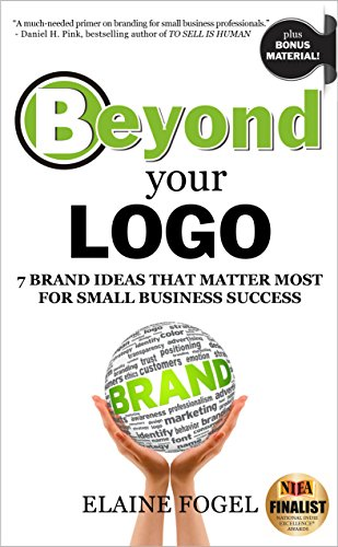 Beyond Your Logo: 7 Brand Ideas That Matter Most For Small Business...