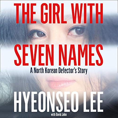 The Girl with Seven Names Audiobook By Hyeonseo Lee,                                                                                        David John cover art