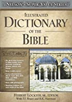 Illustrated Dictionary of the Bible (Super Value)