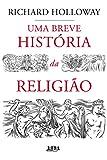 Uma breve história da religião
