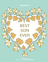 Best Son Ever: Blank Sketchbook, 8.5 x 11 inches, Sketch, Draw and Paint, Gifts for son, Sketch book for Boys, Doodle,Best Son.Ever, Drawing book (Volume 2)