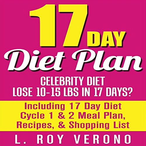 17 Day Diet Plan: Celebrity Diet - Lose 10-15 Lbs in 17 Days? audiobook cover art
