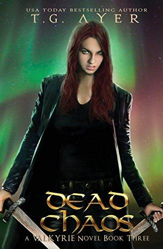 Dead Chaos: A Valkyrie Novel - Book 3 (The Valkyrie Series)