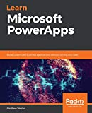 Learn Microsoft PowerApps: Build customized business applications without writing any code