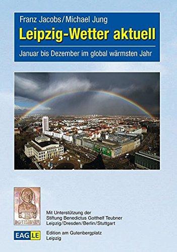 Leipzig-Wetter aktuell: Januar bis Dezember im global wärmsten Jahr (EAGLE-EINBLICKE)