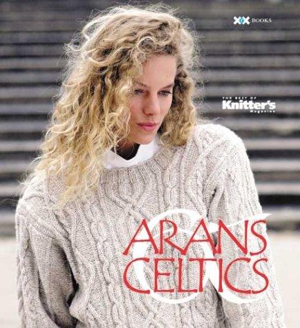 The Best of Knitter's Arans & Celtics: The Best of