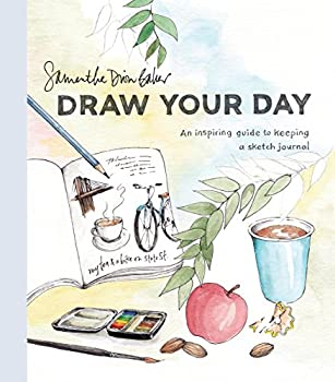 Draw Your Day  An Inspiring Guide to Keeping a Sketch Journal