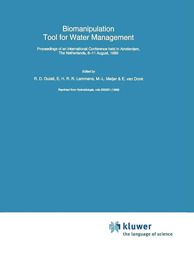 布幻滅する安定しましたBiomanipulation Tool for Water Management: Proceedings of an International Conference held in Amsterdam, The Netherlands, 8–11 August, 1989 (Developments in Hydrobiology)