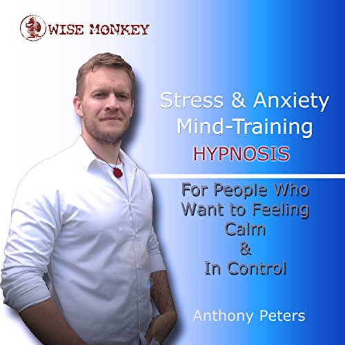 Stress and Anxiety Mind-Training Hypnosis audiobook cover art