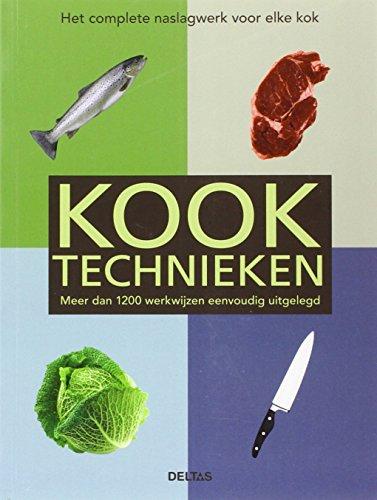 Kooktechnieken: meer dan 1200 werkwijzen eenvoudig uitgelegd. Van eieren pocheren tot rollades bereiden. Basiskookboek