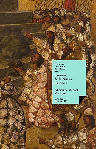 Crónica de la Nueva España I (Historia nº 101) eBook: Cervantes de Salazar, Francisco, Magallón, Manuel: Amazon.es: Tienda Kindle