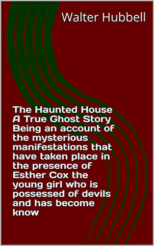 The Haunted House A True Ghost Story Being an acc (English Edition)