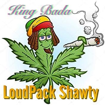 Loud Pack Shawty