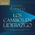 Los cambios en liderazgo [Leadershift] audiobook cover art