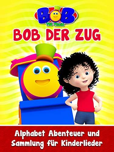 Bob the Train: Bob der Zug Alphabet Abenteuer und Sammlung für Kinderlieder