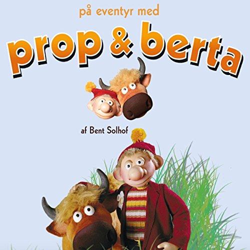 På eventyr med Prop og Berta audiobook cover art