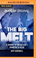 The Big Melt: A Journey to Antarctica's Doomsday Glacier