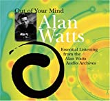 Out of Your Mind: Essential Listening from the Alan Watts Audio Archives
