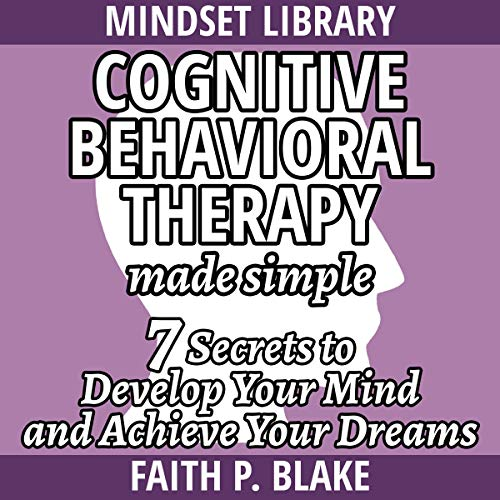 Cognitive Behavioral Therapy - Made Simple cover art