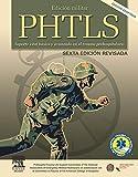 Edición Militar PHTLS. Soporte vital básico y avanzado en el trauma prehospitalario, 6e