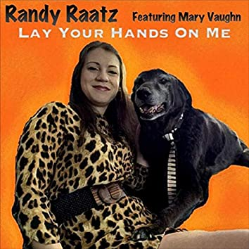 Lay Your Hands on Me (feat. Mary Vaughn)