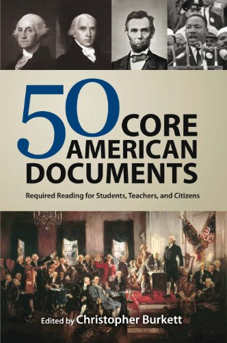 50 Core American Documents: Required Reading for Students, Teachers, and Citizens by [Christopher Burkett]