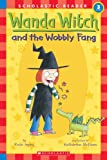 Wanda Witch And the Wobbly Fang: Level 3 (Scholastic Readers)