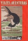 Al Polo austral en bicicleta (Viajes y Aventuras nº 8)