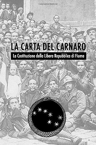 La Carta del Carnaro: La Costituzione della Libera Repubblica di Fiume (1920)