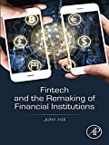 Fintech and the Remaking of Financial Institutions (English Edition)