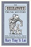 The Chinatown Trunk Mystery: Murder, Miscegenation, and Other Dangerous Encounters in Turn-of-the-Century New York City (English Edition)