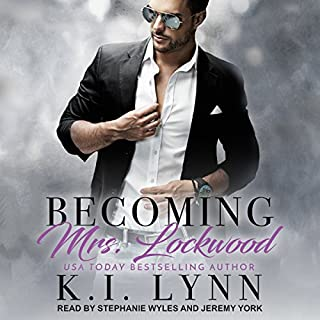 Becoming Mrs. Lockwood                   By:                                                                                                                                 K. I. Lynn                               Narrated by:                                                                                                                                 Stephanie Wyles,                                                                                        Jeremy York                      Length: 16 hrs     29 ratings     Overall 4.0